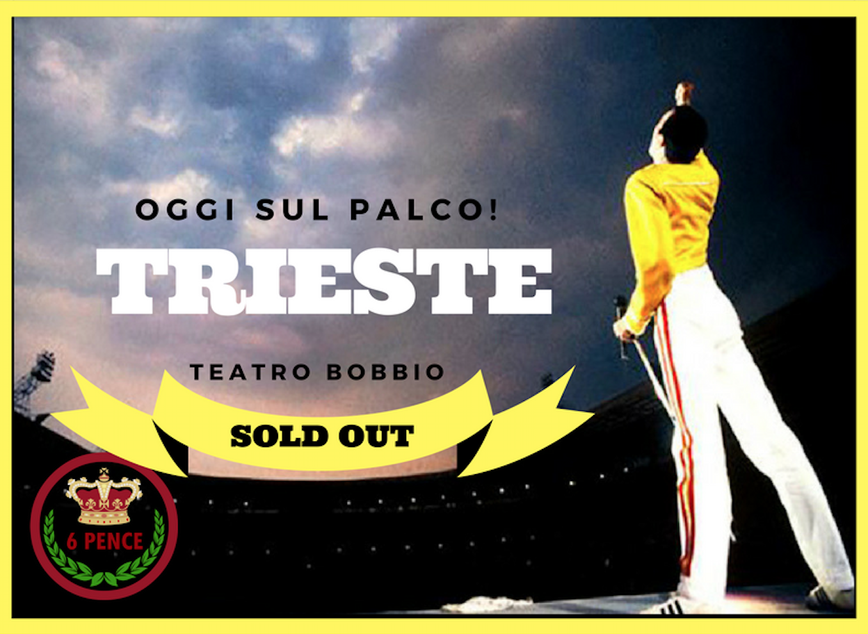 """Sold out i """"6 Pence – Queen Wembley Tribute"""" a Trieste"""