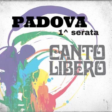 Canto Libero – Padova 1^ sera