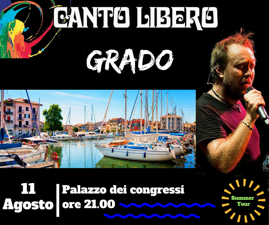 """""""Canto Libero"""" Summer Tour: 4^ data GRADO (GO)"""