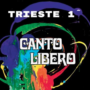 Canto Libero – Trieste 1^ data