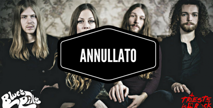 Annullato concerto Blues Pills