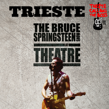 Blood Brothers / Bruce Springsteen SHOW – Trieste