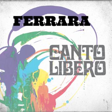 Canto Libero – Ferrara