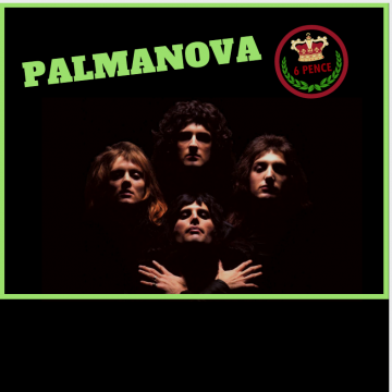 6 Pence – Queen tribute  | Palmanova